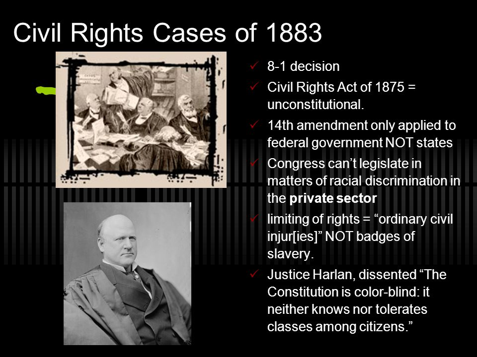 Civil Rights Cases of 1883 8-1 decision