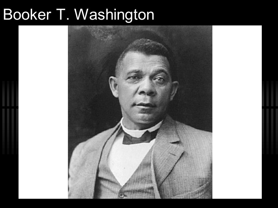Booker T. Washington Booker T. Washington