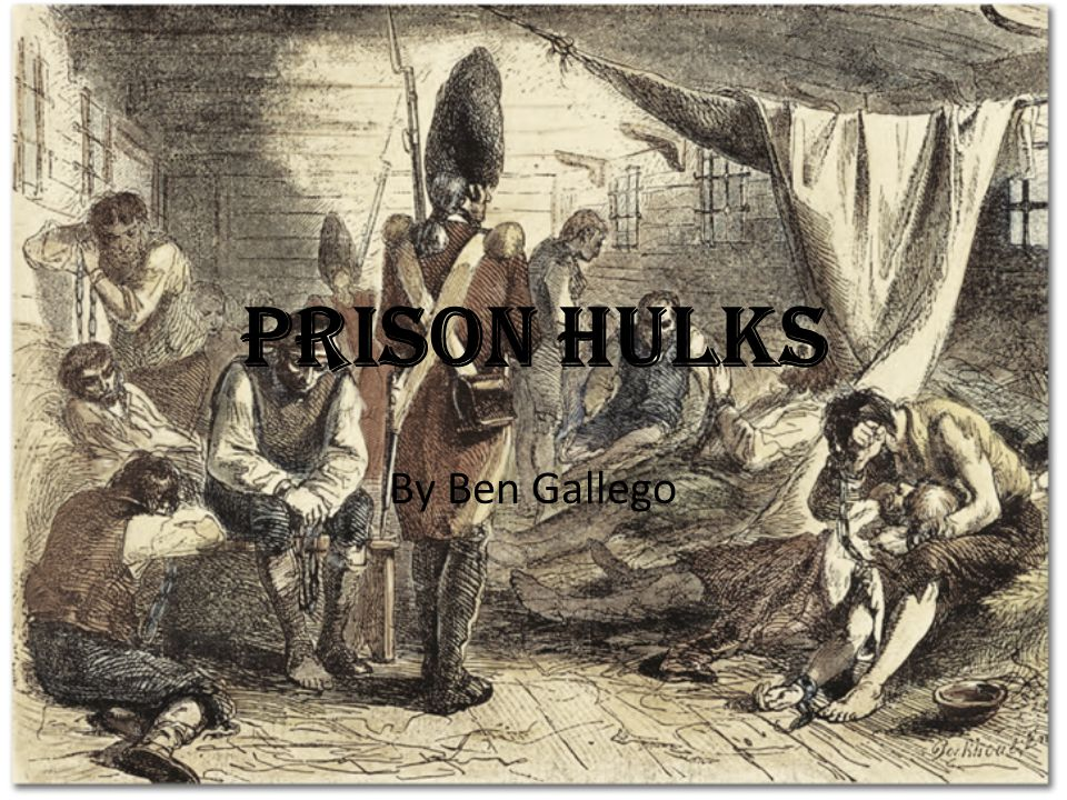 Prison Hulks By Ben Gallego