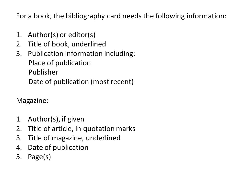 For a book, the bibliography card needs the following information: