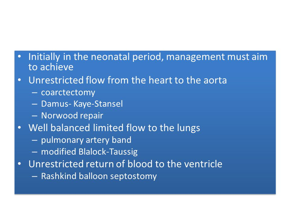 Initially in the neonatal period, management must aim to achieve