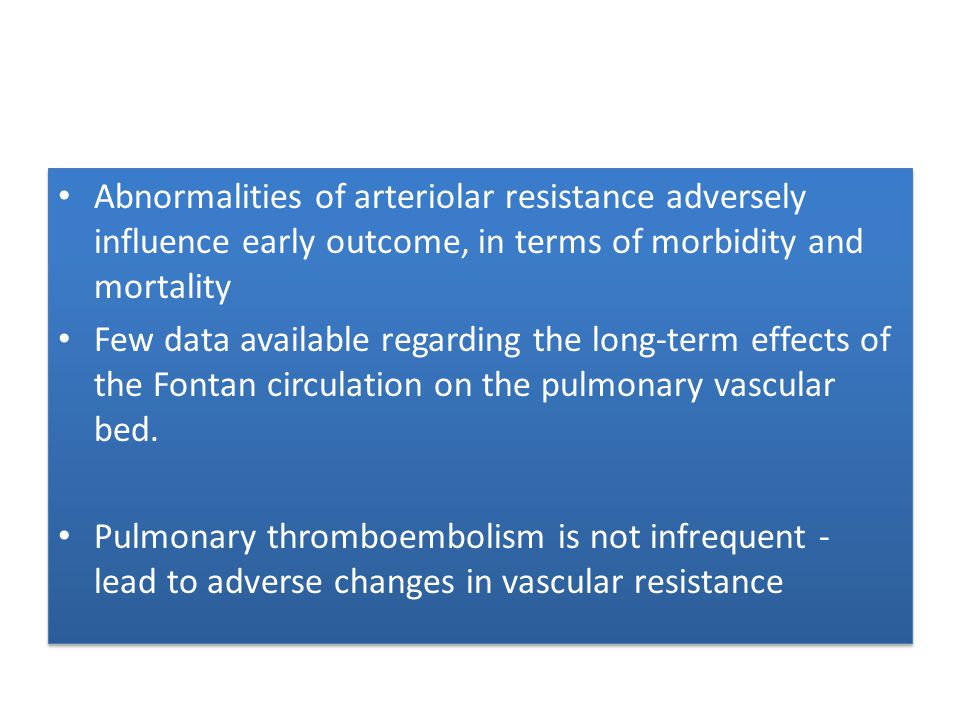 Abnormalities of arteriolar resistance adversely influence early outcome, in terms of morbidity and mortality