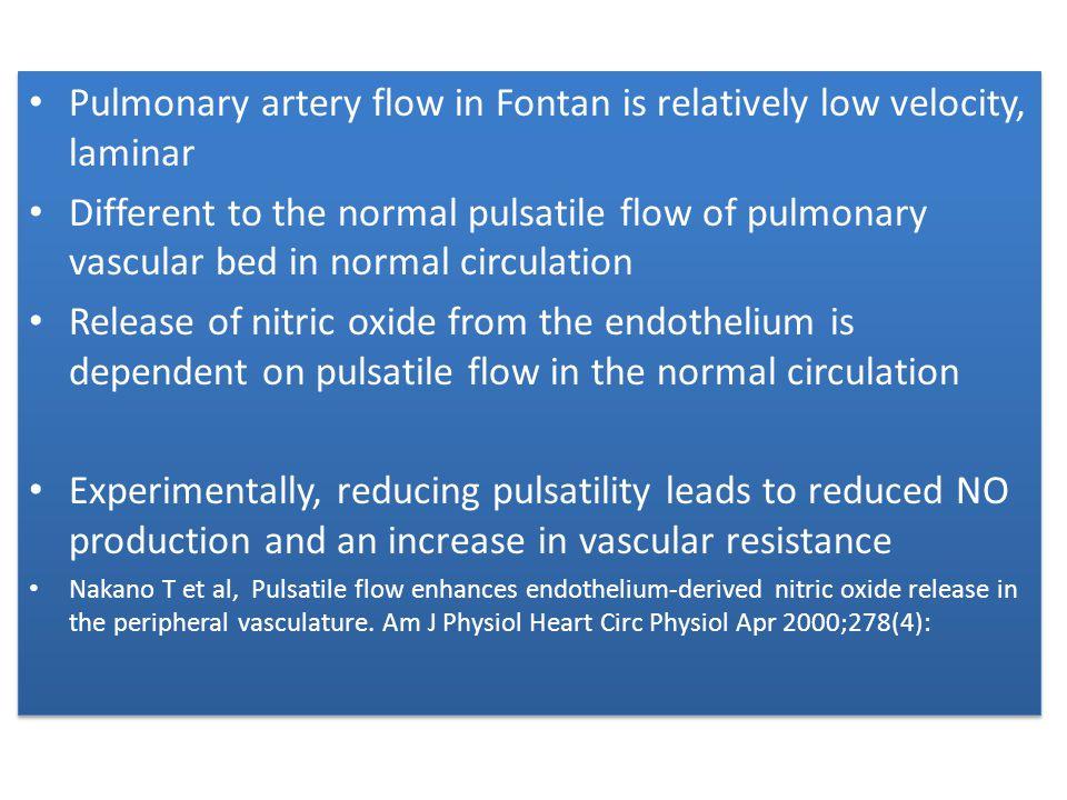Pulmonary artery flow in Fontan is relatively low velocity, laminar