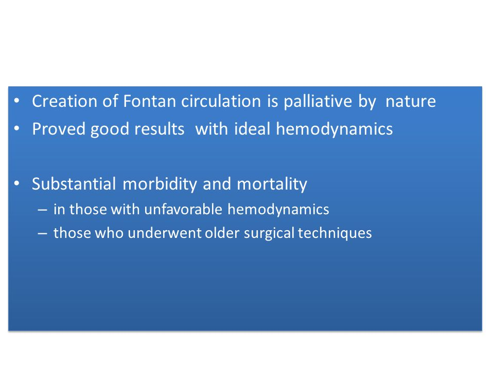 Creation of Fontan circulation is palliative by nature