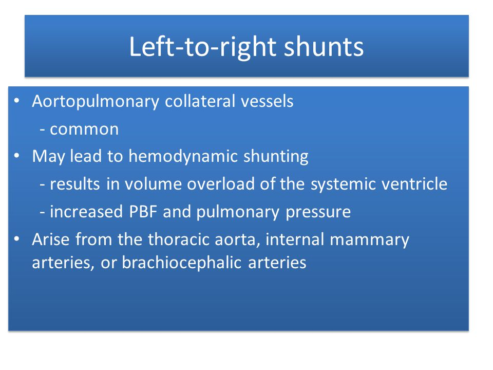 Left-to-right shunts Aortopulmonary collateral vessels - common