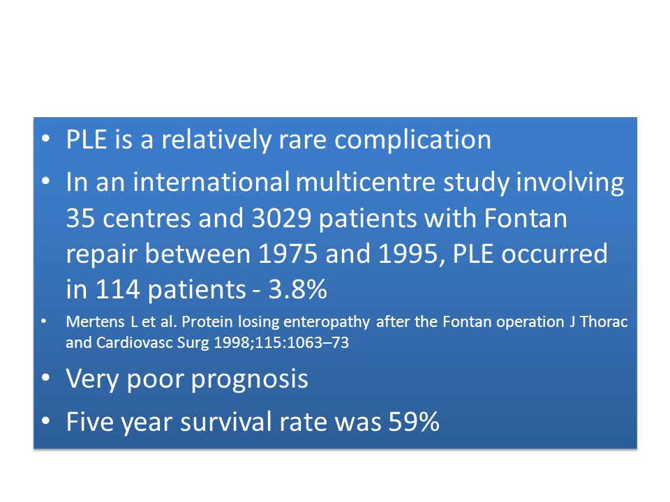 PLE is a relatively rare complication