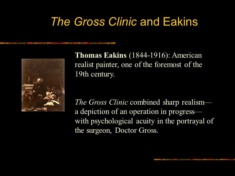 The Gross Clinic and Eakins