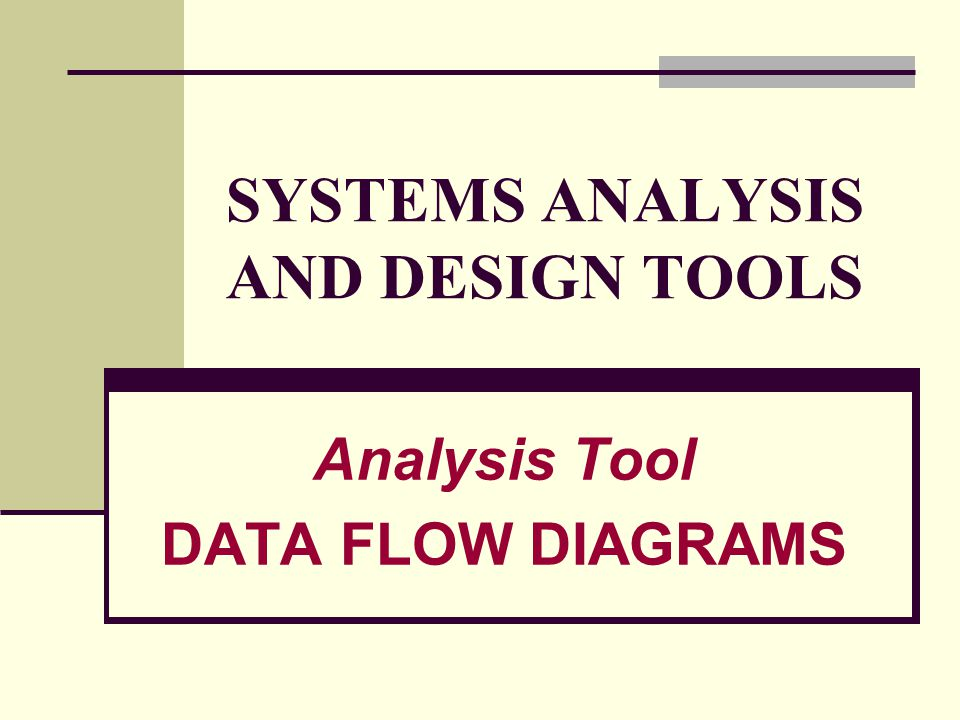 SYSTEMS ANALYSIS AND DESIGN TOOLS