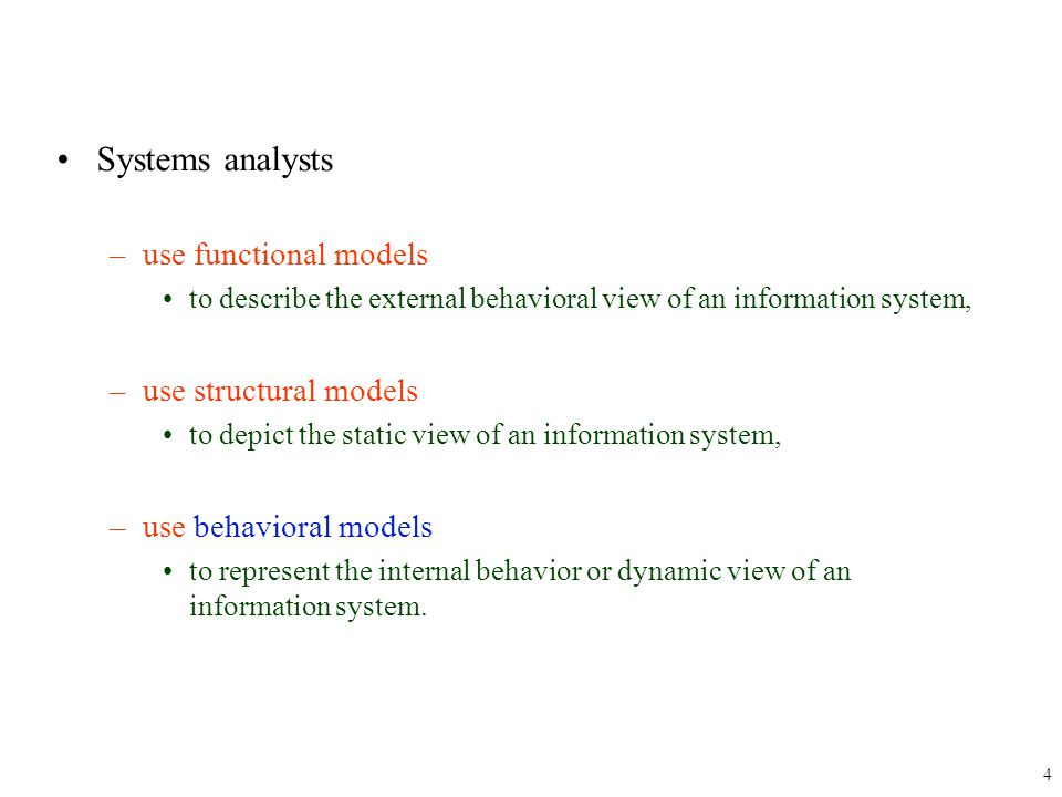 Systems analysts use functional models use structural models