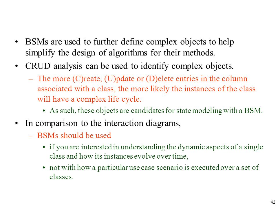 CRUD analysis can be used to identify complex objects.