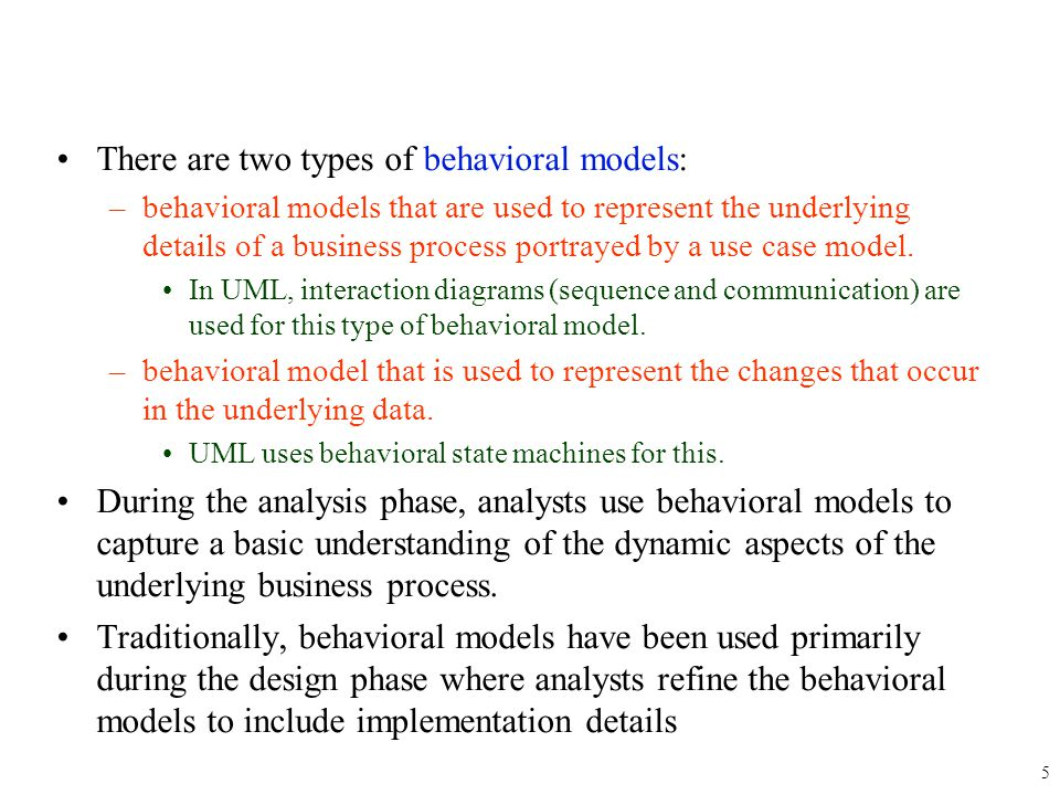 There are two types of behavioral models: