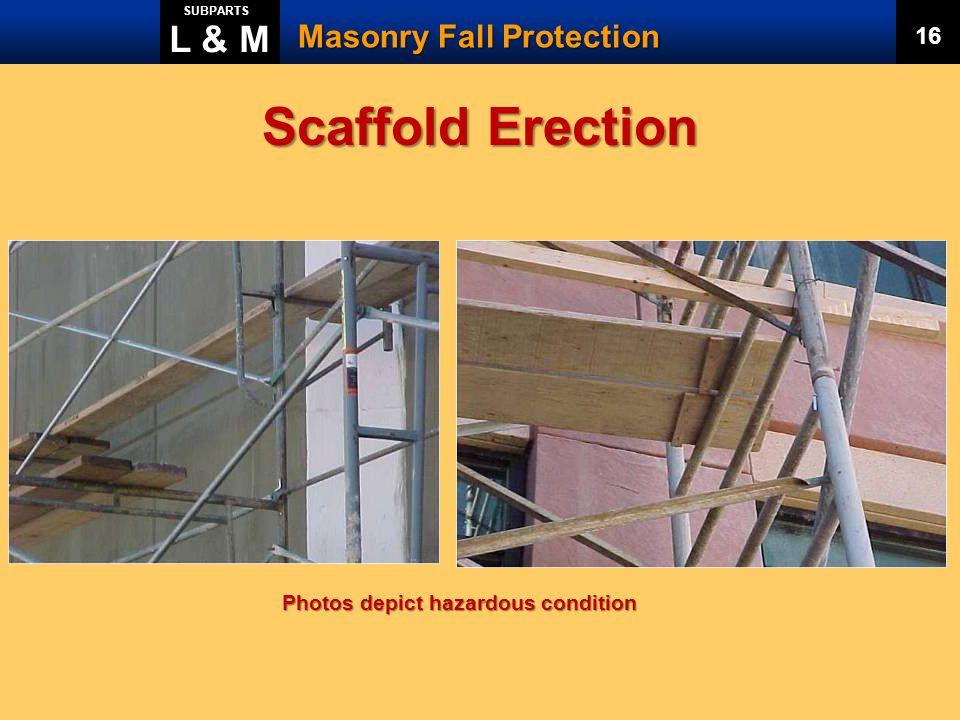 Scaffold Erection L & M Masonry Fall Protection 16