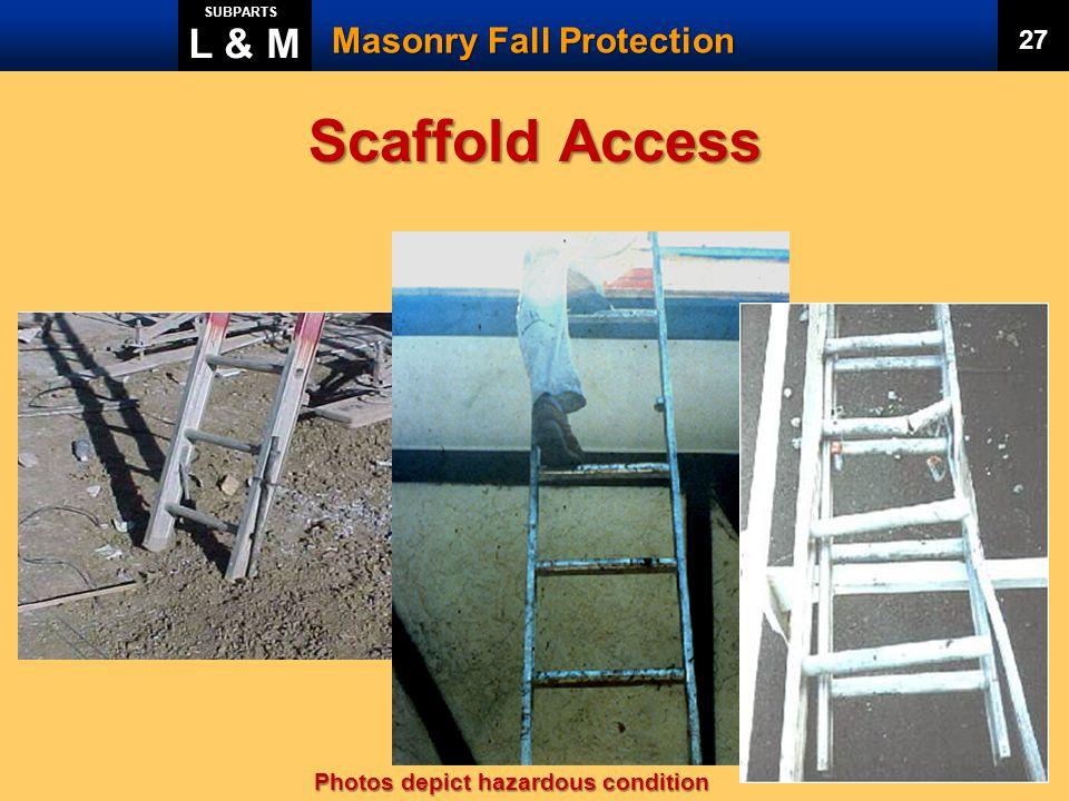 Scaffold Access L & M Masonry Fall Protection 27