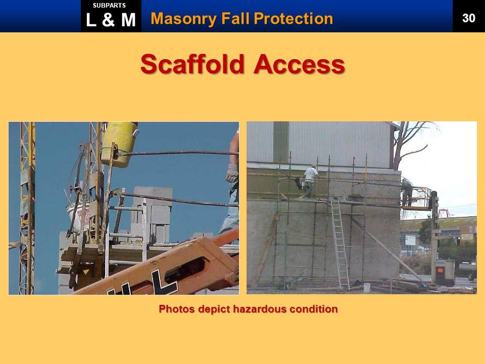 Scaffold Access L & M Masonry Fall Protection 30