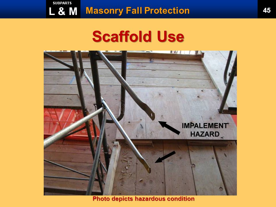 Scaffold Use L & M Masonry Fall Protection 45