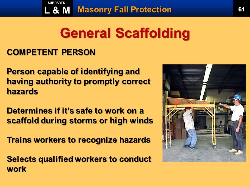 General Scaffolding L & M Masonry Fall Protection COMPETENT PERSON