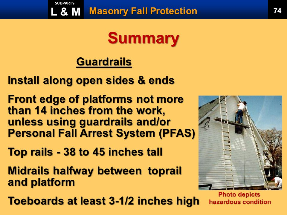 Summary L & M Guardrails Install along open sides & ends