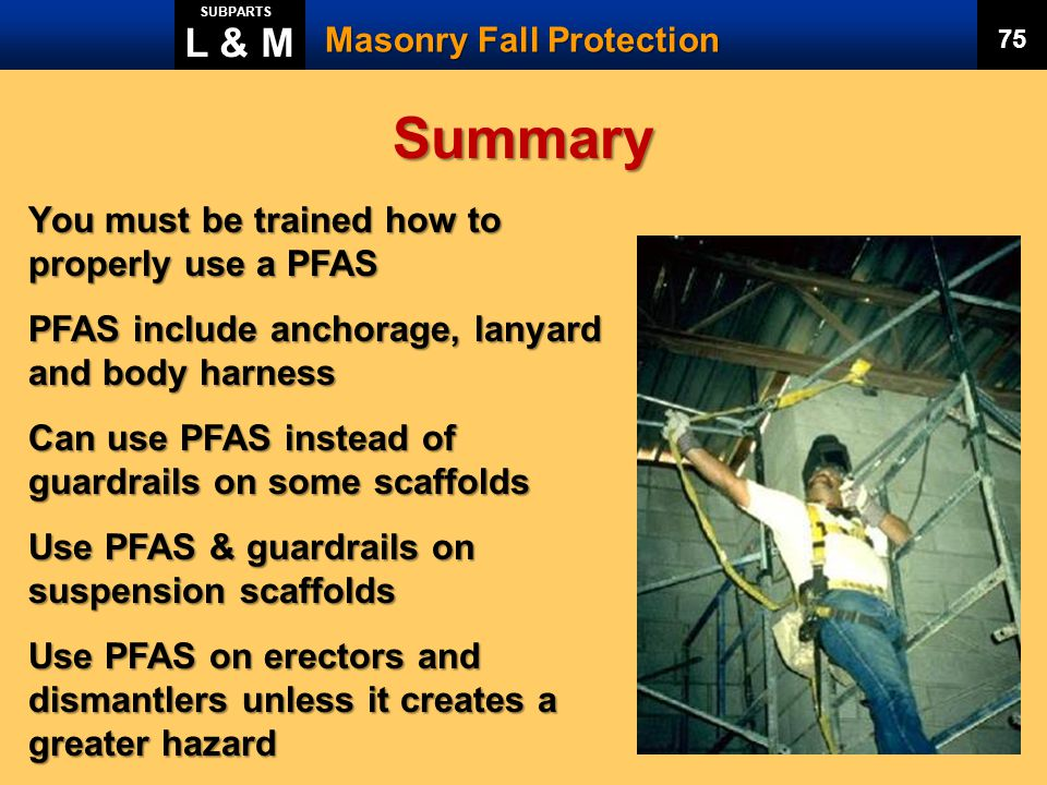 Summary L & M You must be trained how to properly use a PFAS