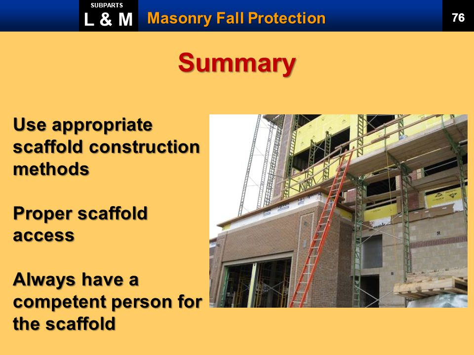Summary L & M Use appropriate scaffold construction methods