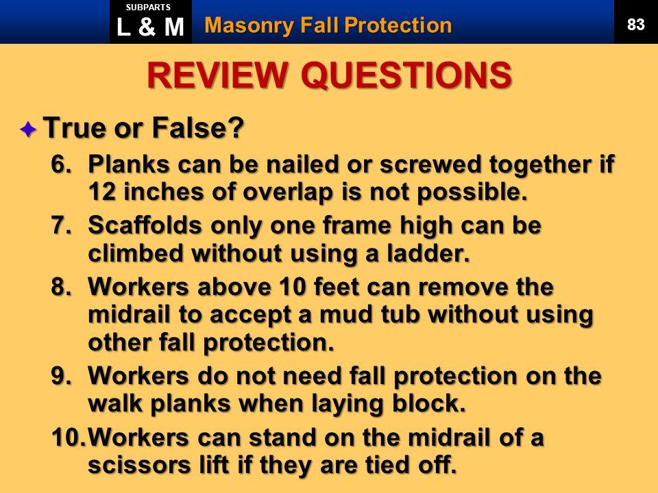 REVIEW QUESTIONS True or False L & M