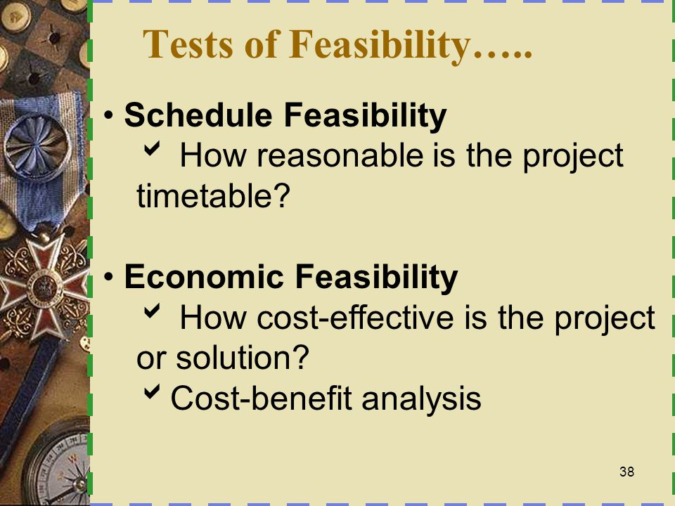 Tests of Feasibility….. Schedule Feasibility