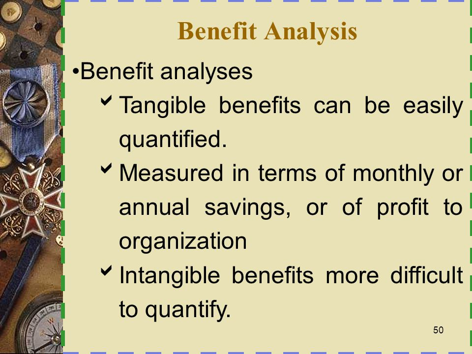 Benefit Analysis Benefit analyses