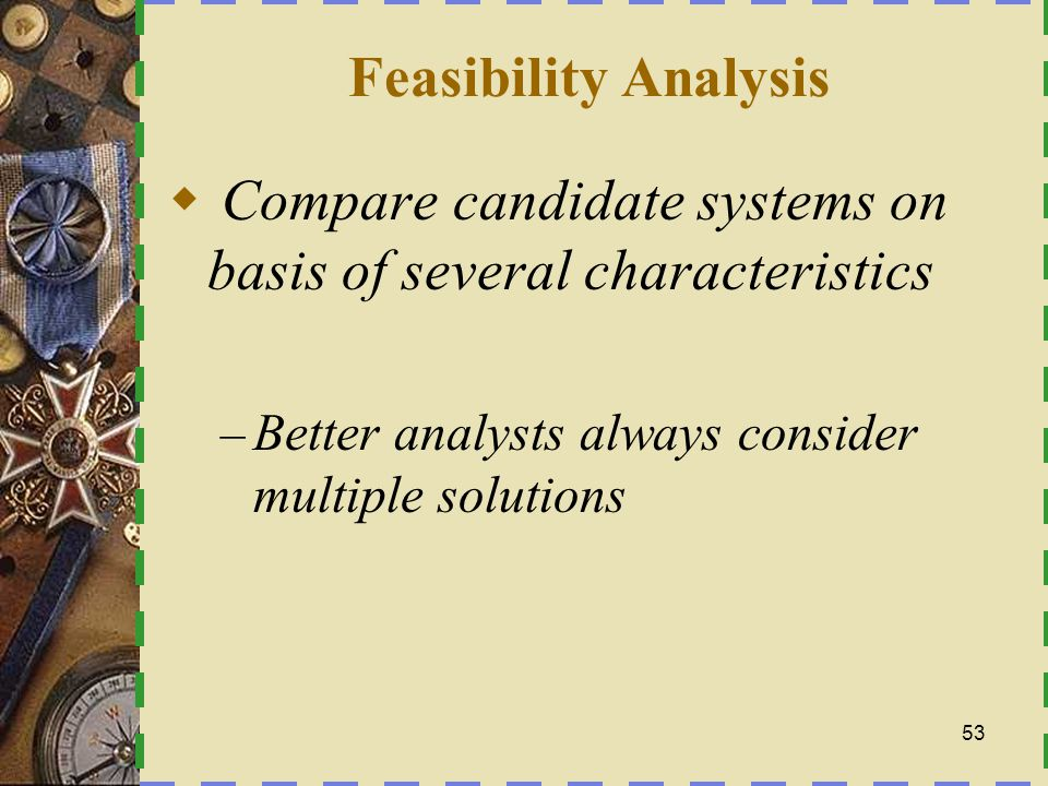 Compare candidate systems on basis of several characteristics