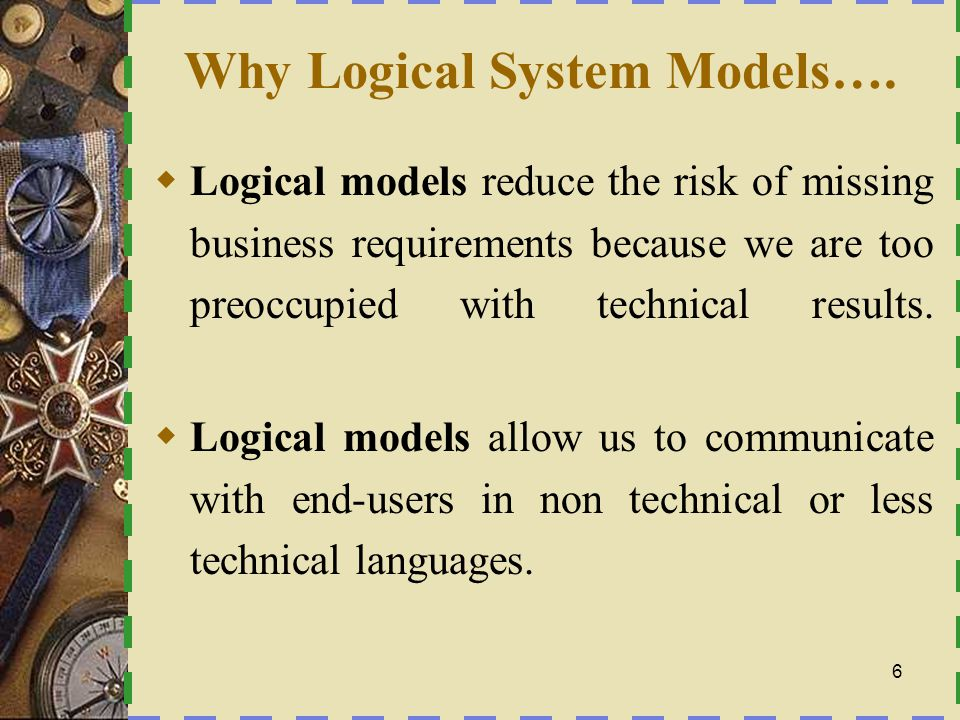 Why Logical System Models….