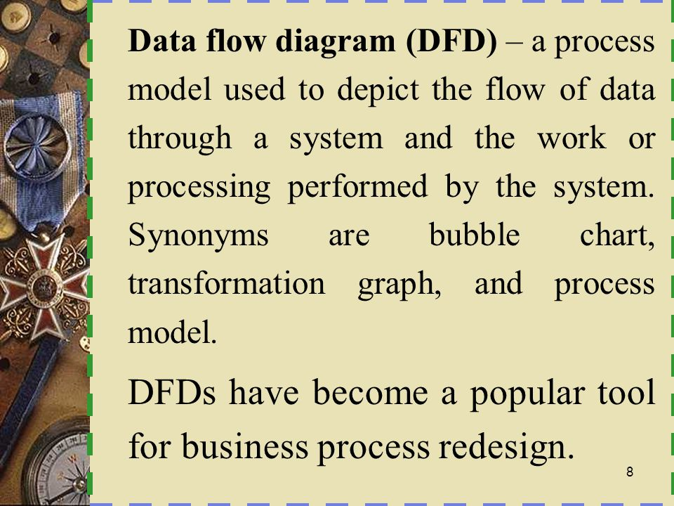 Data flow diagram (DFD) – a process model used to depict the flow of data through a system and the work or processing performed by the system. Synonyms are bubble chart, transformation graph, and process model.