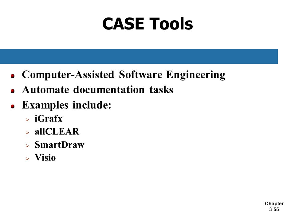 CASE Tools Computer-Assisted Software Engineering