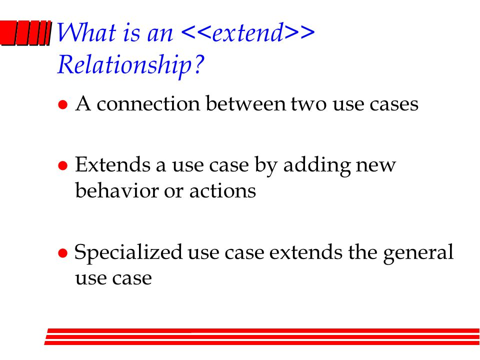 What is an <<extend>> Relationship
