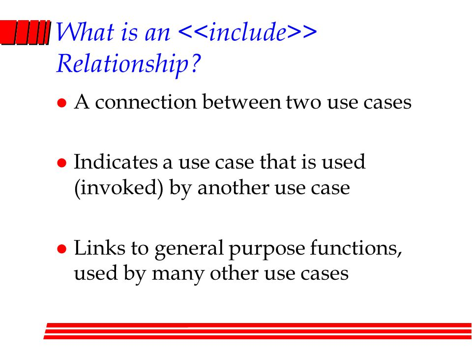 What is an <<include>> Relationship