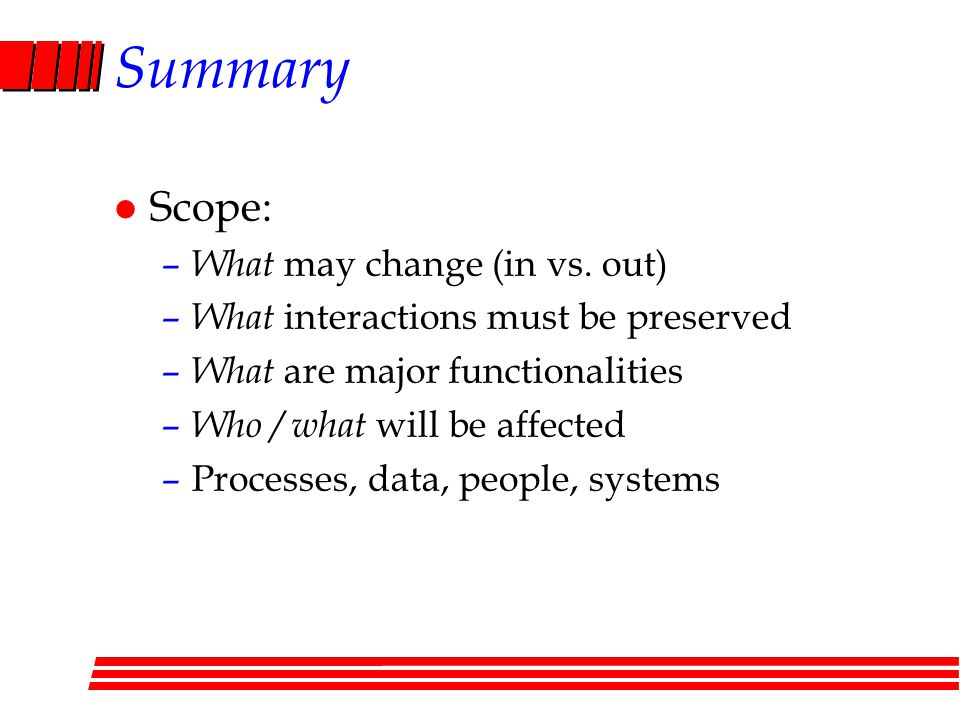 Summary Scope: What may change (in vs. out)