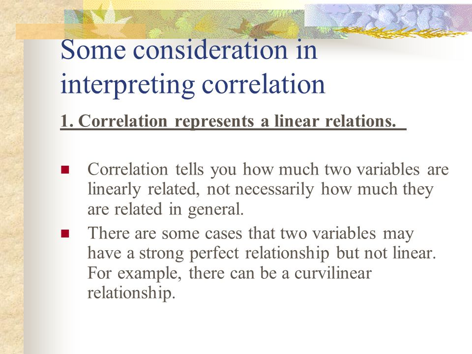 Some consideration in interpreting correlation