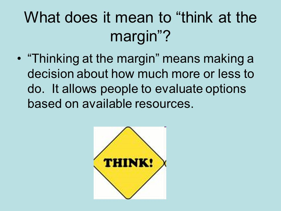 What does it mean to think at the margin
