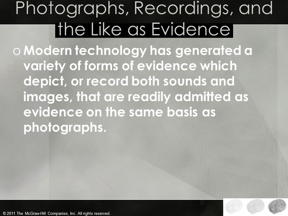 Photographs, Recordings, and the Like as Evidence