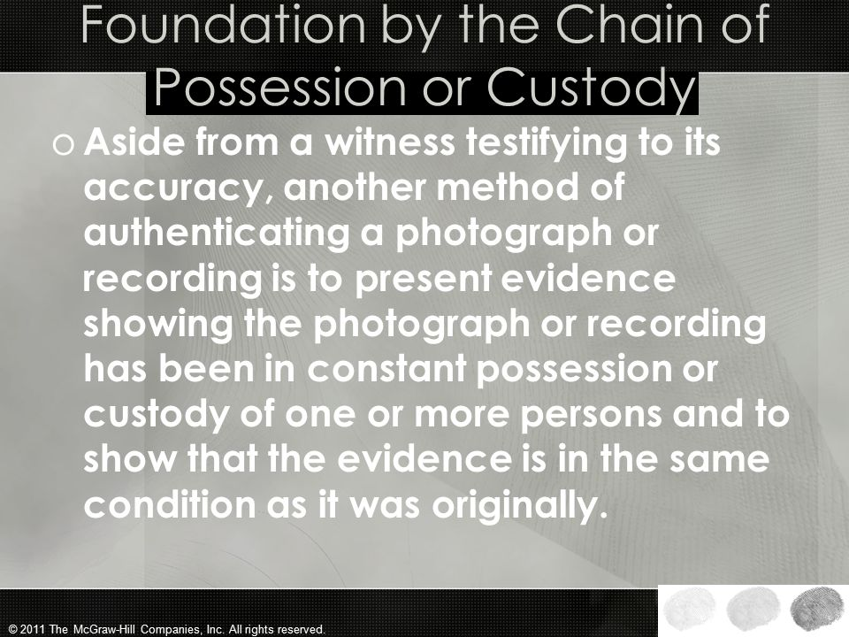 Foundation by the Chain of Possession or Custody