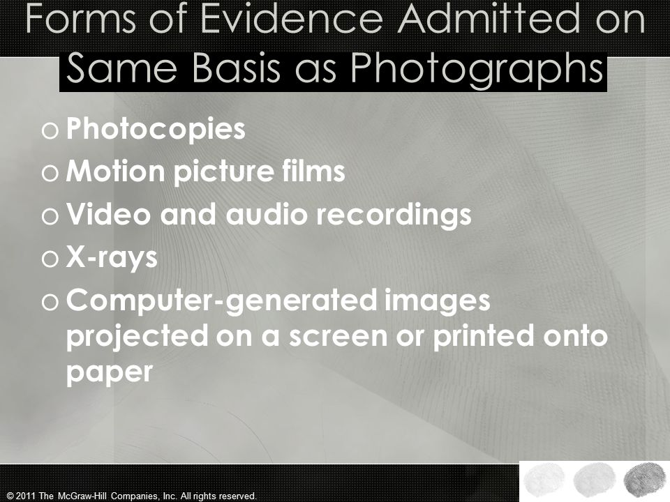 Forms of Evidence Admitted on Same Basis as Photographs