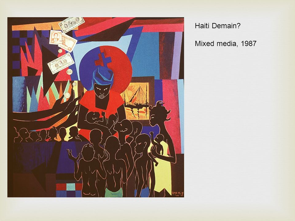 Haiti Demain Mixed media, 1987