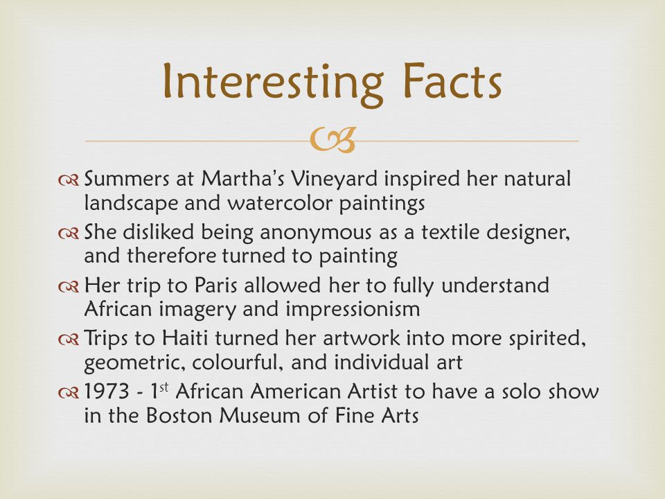 Interesting Facts Summers at Martha's Vineyard inspired her natural landscape and watercolor paintings.