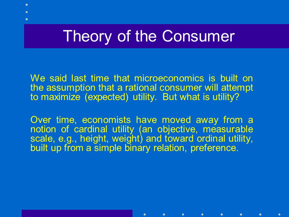 4/14/2017 Theory of the Consumer.