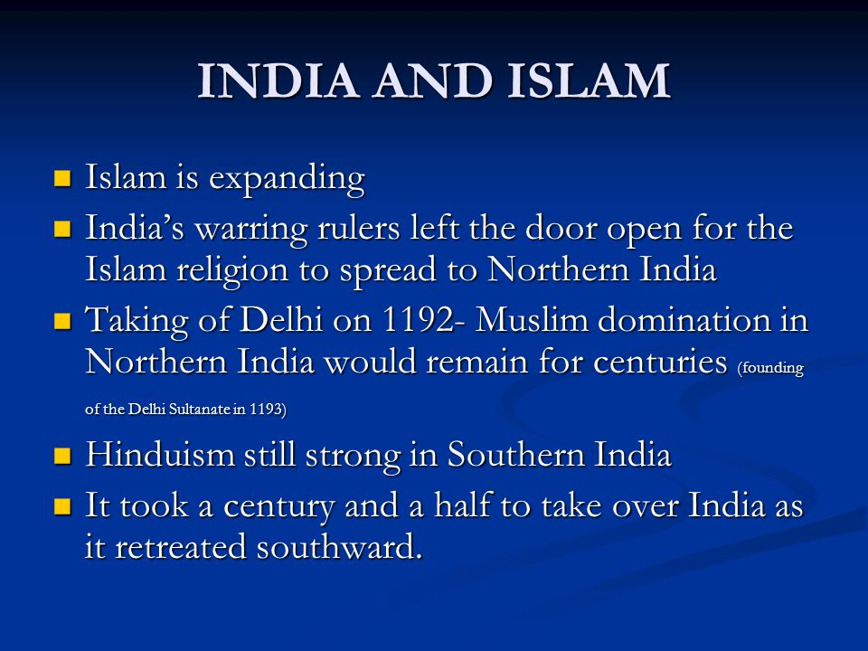 INDIA AND ISLAM Islam is expanding