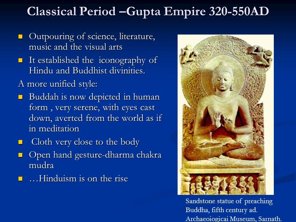 Classical Period –Gupta Empire 320-550AD