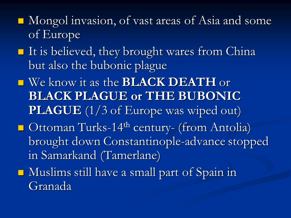 Mongol invasion, of vast areas of Asia and some of Europe