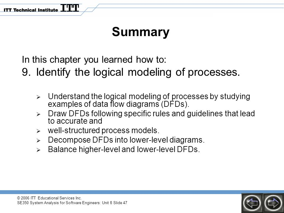 Summary Identify the logical modeling of processes.
