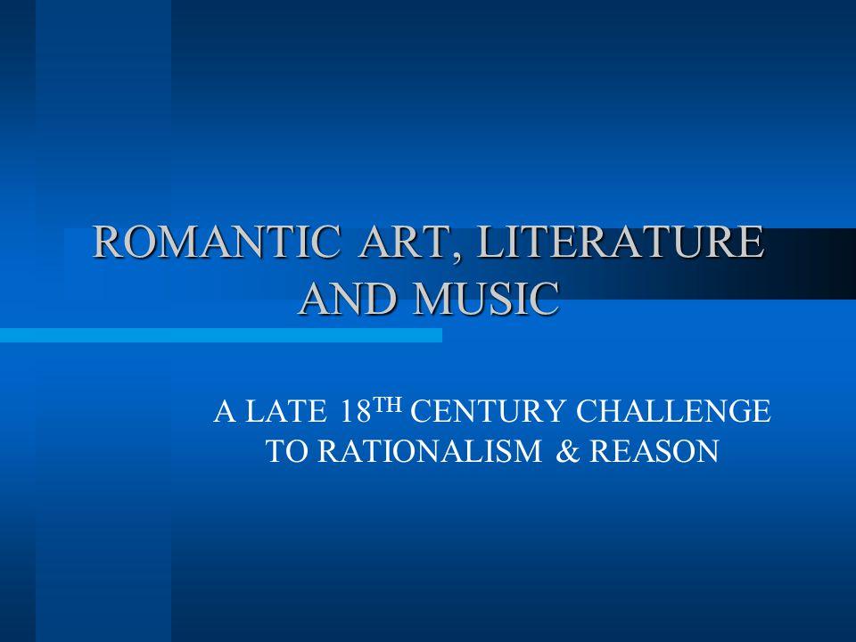 ROMANTIC ART, LITERATURE AND MUSIC