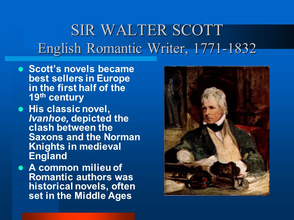 SIR WALTER SCOTT English Romantic Writer, 1771-1832
