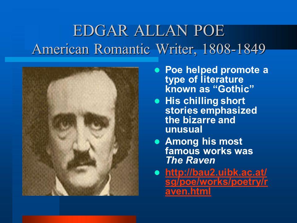 EDGAR ALLAN POE American Romantic Writer, 1808-1849