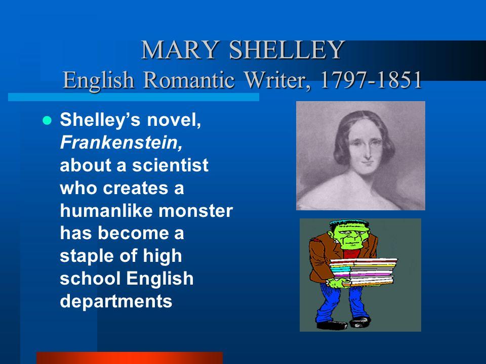 MARY SHELLEY English Romantic Writer, 1797-1851