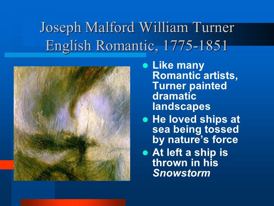 Joseph Malford William Turner English Romantic, 1775-1851